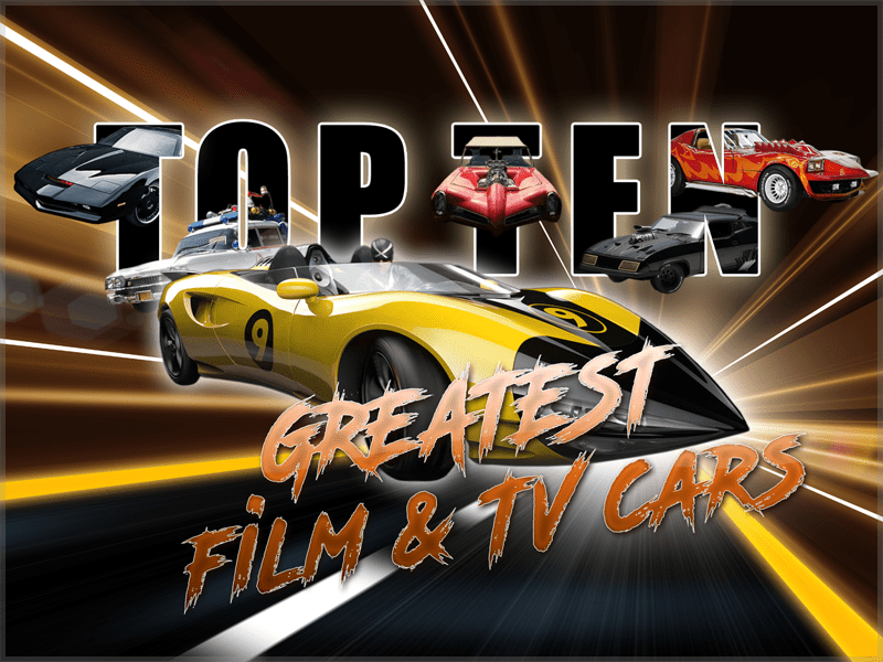 The Ultimate & Definitive List of the Greatest EPIC Movie and TV Cars