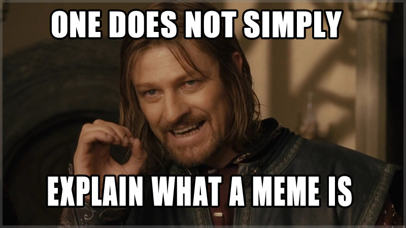 One Does Not Simply Explain a Meme