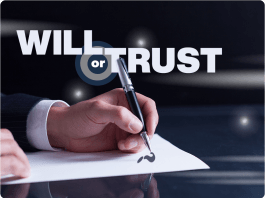 Which is best, a will or trust
