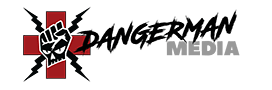 DangerMan Media